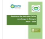 Report of the Review of the Nutrition Policy Landscape in Ethiopia between 2010 and 2020